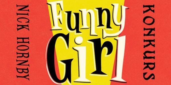 """Wygraj egzemplarze nowej powieści Nicka Hornby'ego """"Funny girl""""!"""